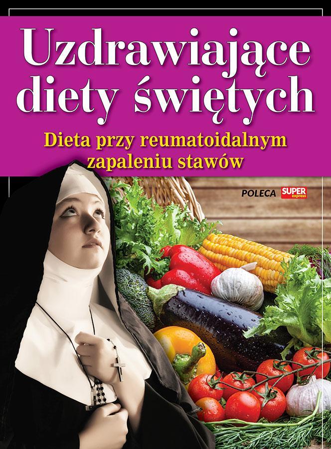 Uzdrawiające diety świętych - Dieta przy reumatoidalnym zapaleniu stawów