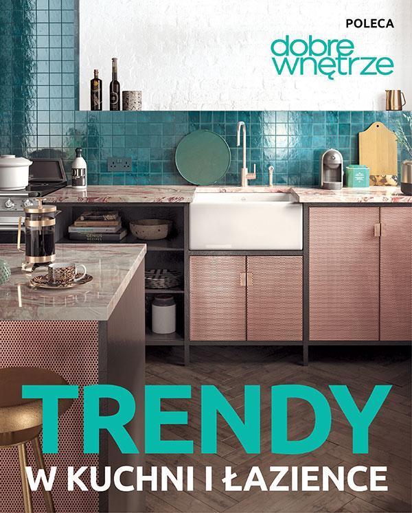 Trendy w kuchni i łazience