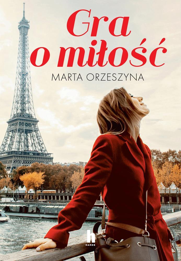 Gra o miłość. Kulisy powstawania książki. Rozmowa z Marta Orzeszyną.